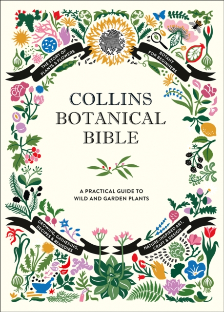 Collins Botanical BibleA Practical Guide to Wild and Garden Plants
