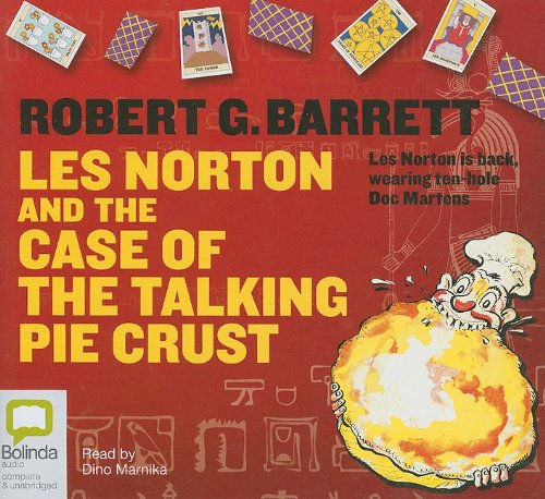 Les Norton and the Case of the Talking Pie Crust by Robert G. Barrett, ISBN: 9781921415869