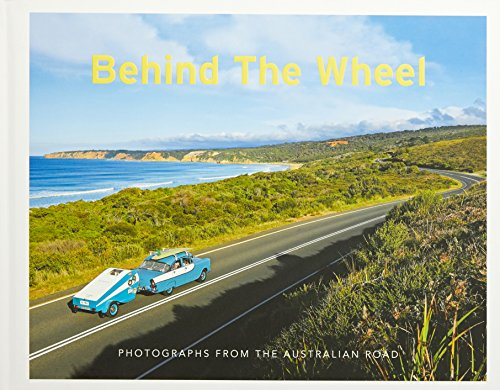 Behind The WheelPhotographs from the Australian Road