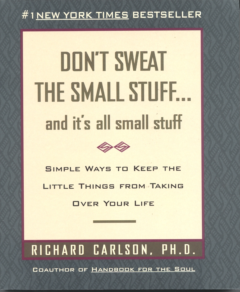 Don't Sweat The Small Stuff by Richard Carlson, ISBN: 9780733800849