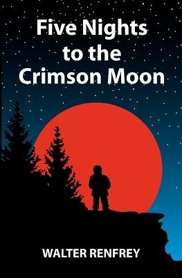 Five Nights to the Crimson Moon by Walter Renfrey, ISBN: 9780646586410