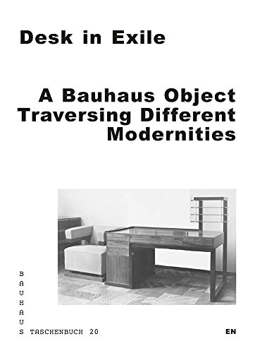 Desk in ExileA Bauhaus Object Traversing Different Modernities