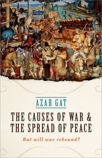 The Causes of War and the Spread of PeaceWill War Rebound?
