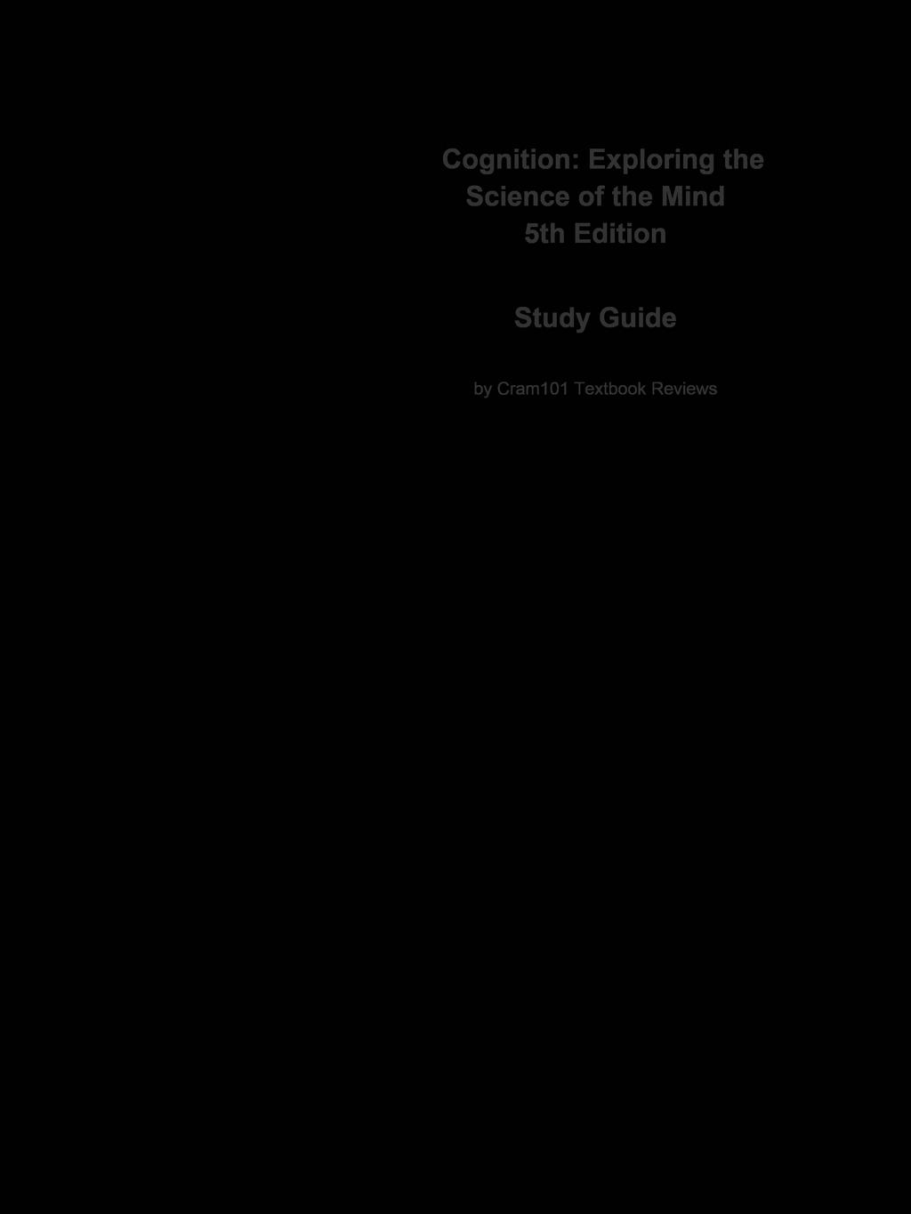 e-Study Guide for: Cognition: Exploring the Science of the Mind by Daniel Reisberg, ISBN 9780393138405 by Cram101 Textbook Reviews, ISBN: 9781490259383