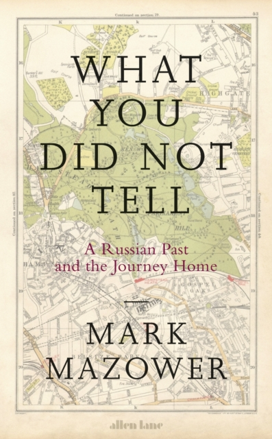 What You Did Not TellA Russian Past & the Journey Home