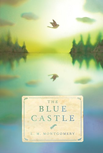 The Blue Castle by L. M. Montgomery, ISBN: 9780735265233