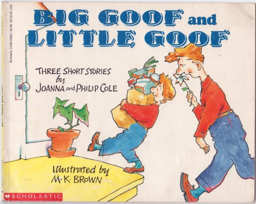 Big Goof and Little Goof/Three Short Stories by Joanna Cole, ISBN: 9780590415927