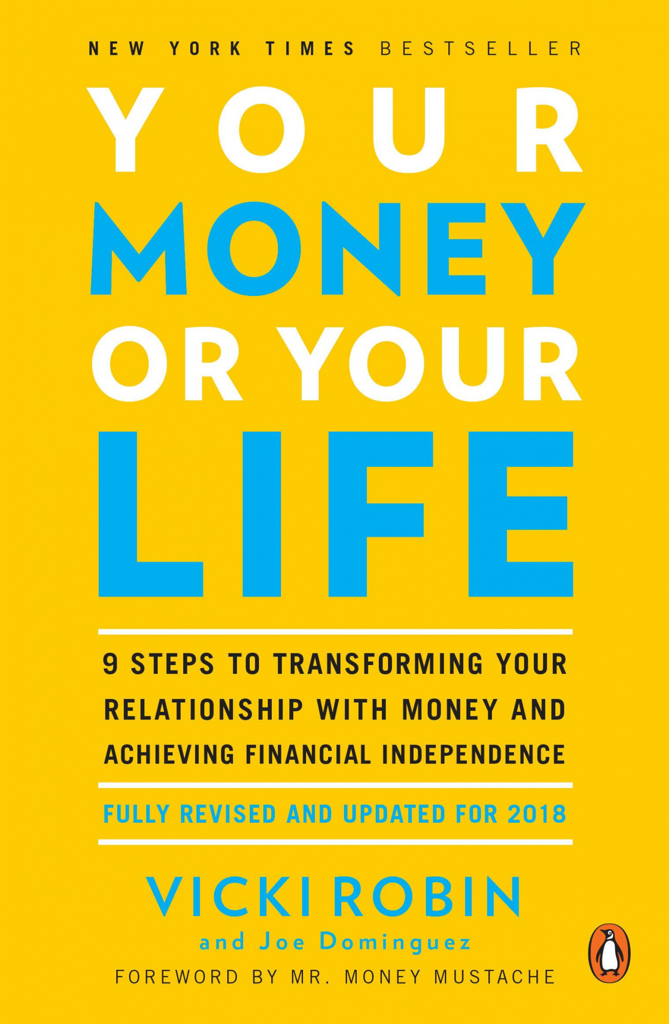Your Money Or Your Life: 9 Steps to Transforming Your Relationship with Money and Achieving Financial Independence: Revised and Updated for the 21st Century by Joe Dominguez, ISBN: 9780143115762