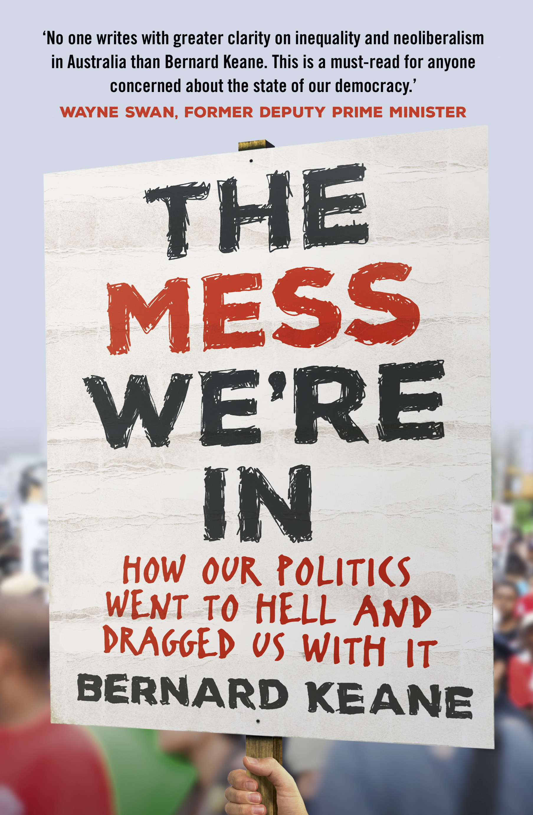 The Mess We're In by Bernard Keane, ISBN: 9781760632502