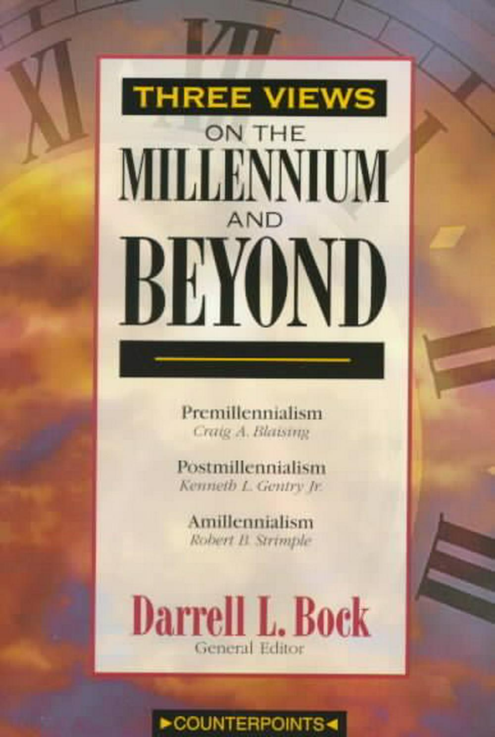 Three Views on the Millennium and Beyond by Craig A. Blaising, ISBN: 9780310201434