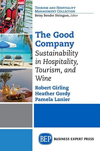 The Good Company: Sustainability in Hospitality, Tourism and Wine (Toursim and Hospitality Management Collection)