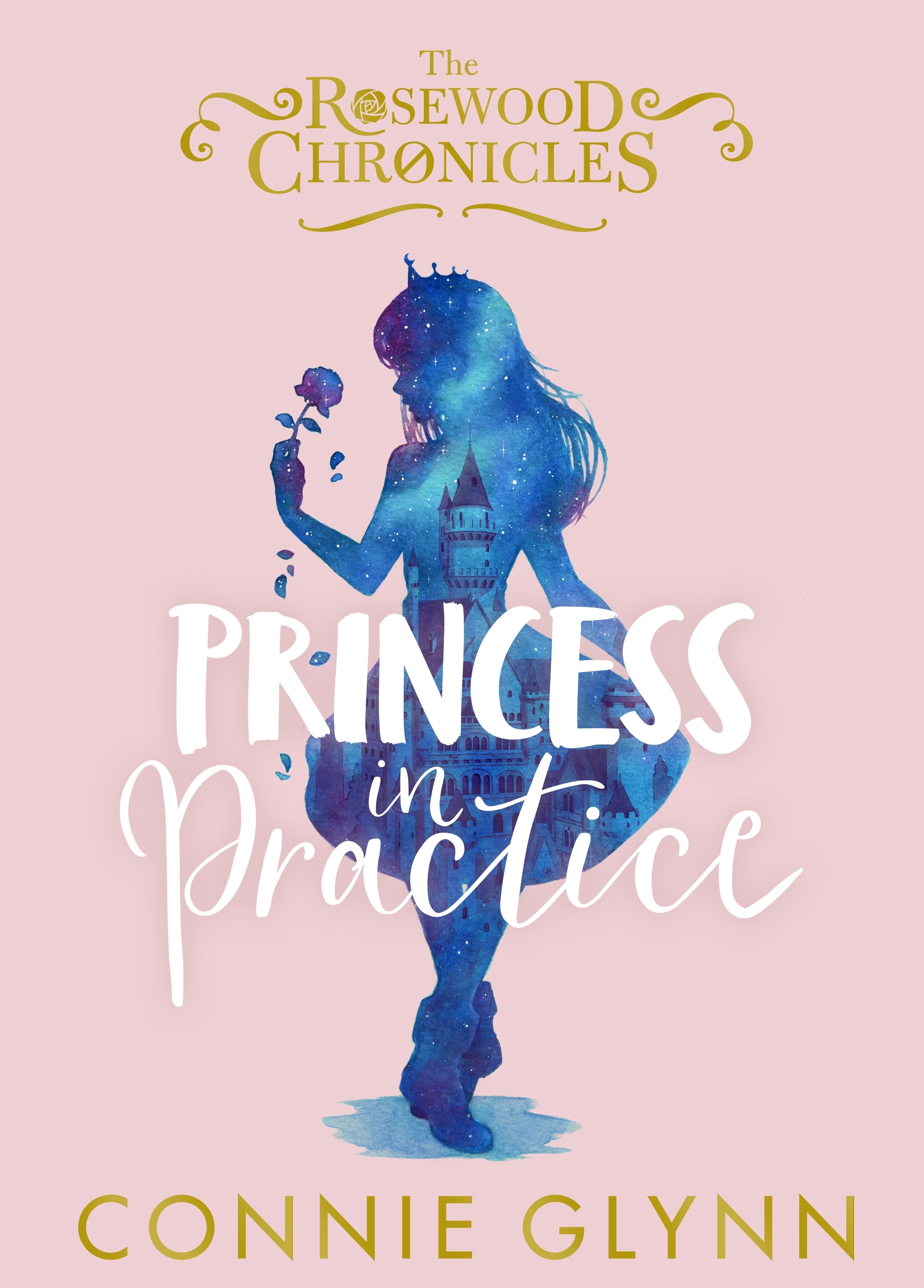 Princess in Practice (The Rosewood ChroniclesBook Two)