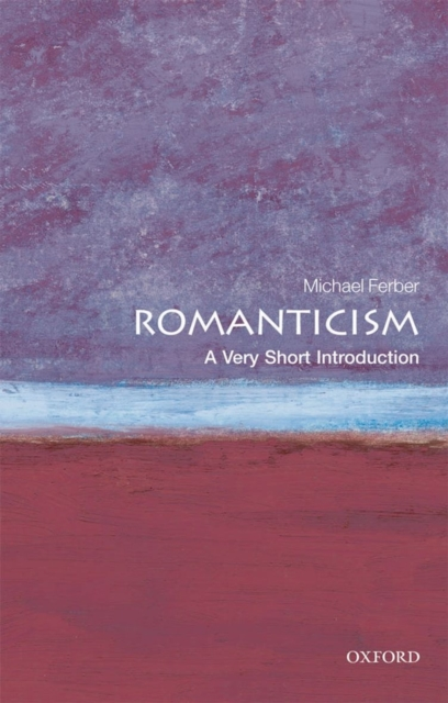 Romanticism by Michael Ferber, ISBN: 9780199568918