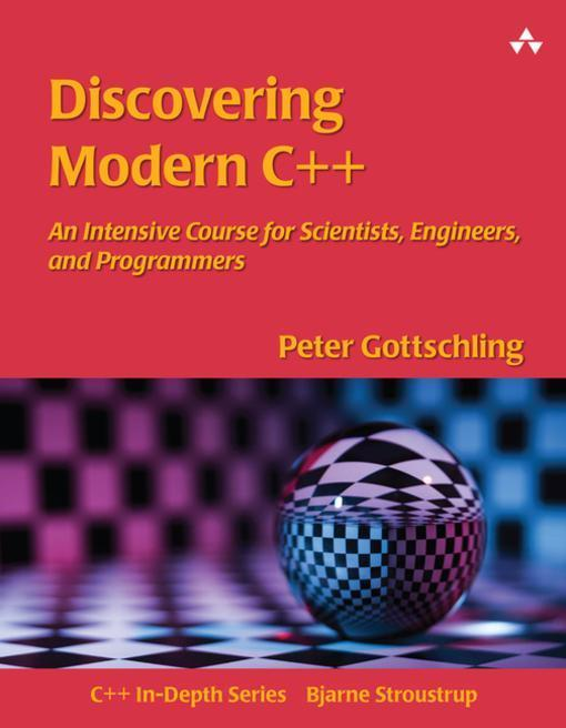 Discovering Modern C++A Crash Course for Scientists and Engineers