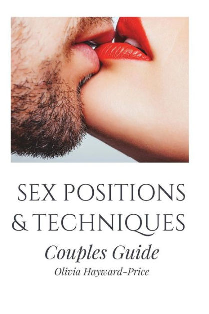 Sex Positions & Techniques Couples GuideSex Positions, Sex Guide, Tantric Sex, Kama Sutra
