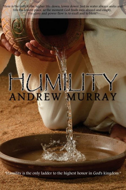 Humility by Andrew Murray by Andrew Murray, ISBN: 9781940177656