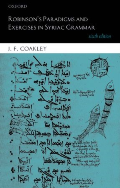 Robinson's Paradigms and Exercises in Syriac Grammar by J. F. Coakley, ISBN: 9780199687176