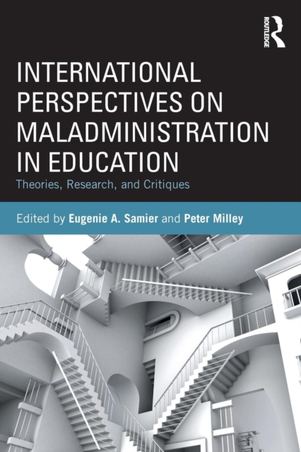 International Perspectives on Maladministration in Education: Theories, Research and Critiques