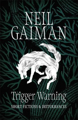 Cover Art for Trigger Warning: Short Fictions and Disturbances, ISBN: 9781472217684