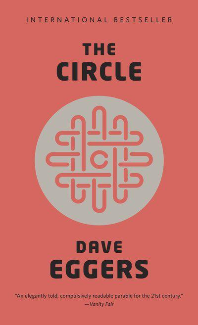 The Circle by Dave Eggers, ISBN: 9780804172295