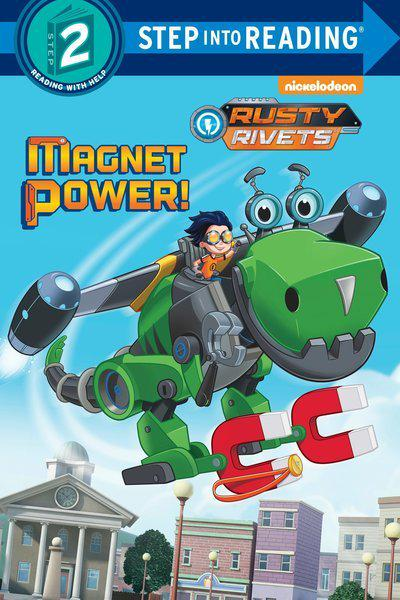 Magnet Power! (Rusty Rivets)Step Into Reading - Level 2