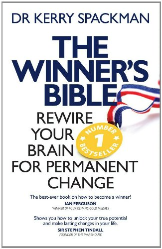 Winner's Bible: Rewire your Brain for Permanent Change by Kerry Dr. Spackman, ISBN: asnB007QQE4KI
