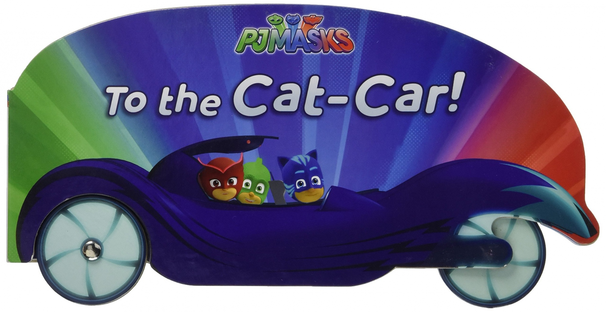 To the Cat-Car! (Pj Masks) by Daphne Pendergrass, ISBN: 9781481487252