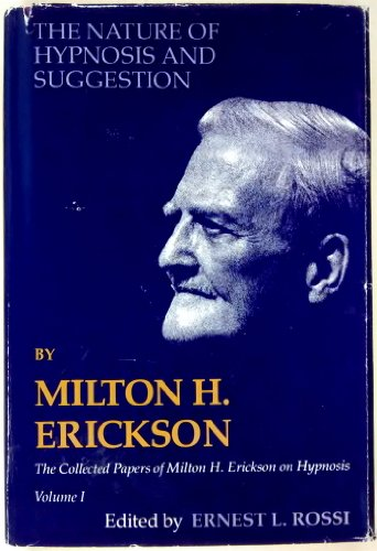 The Nature of Hypnosis and Suggestion (Collected Papers of Milton H. Erickson) by Milton H. Erickson, ISBN: 9780829005424