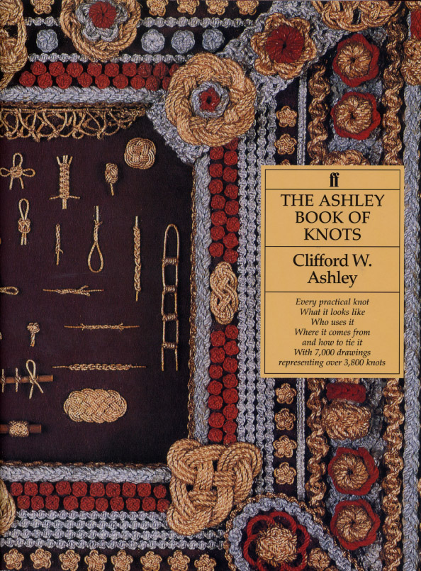 The Ashley Book of Knots by Clifford W. Ashley, ISBN: 9780571096596