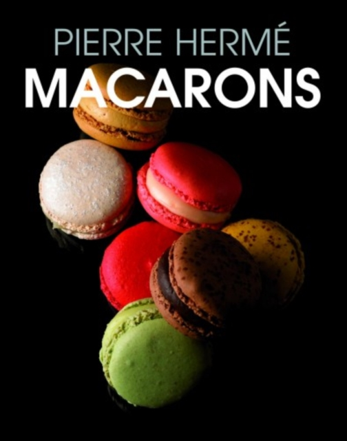 Macarons by Pierre Herme, ISBN: 9781910690123