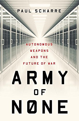 Army of None by Paul Scharre, ISBN: 9780393608984