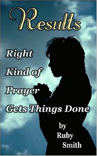 Results: Right Kind of Prayer