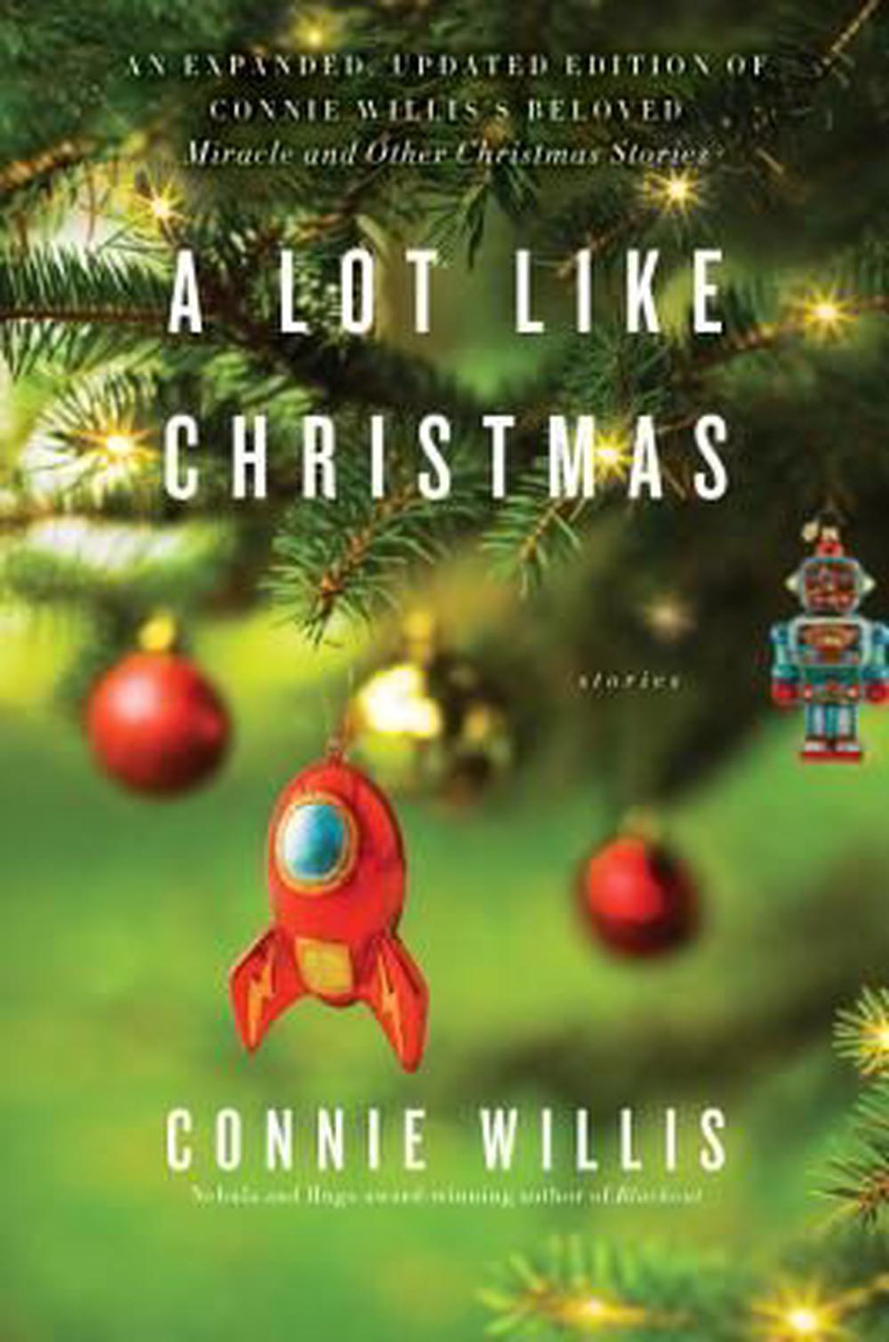 A Lot Like Christmas: Stories by Connie Willis, ISBN: 9780399182341