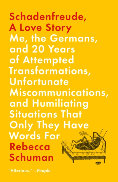 Schadenfreude, a Love StoryMe, the Germans, and 20 Years of Attempted Tran...