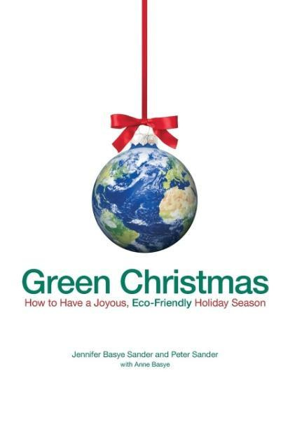 Green Christmas by Jennifer Basye Sander, ISBN: 9781605500416