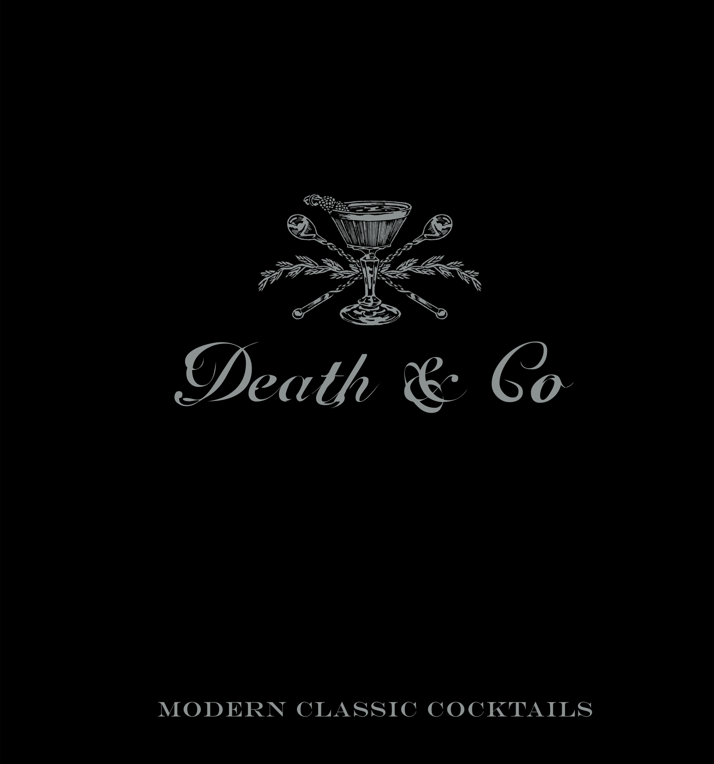 Death and Co: Modern Classic Cocktails, with More than 500 Recipes by David Kaplan, ISBN: 9781607745259