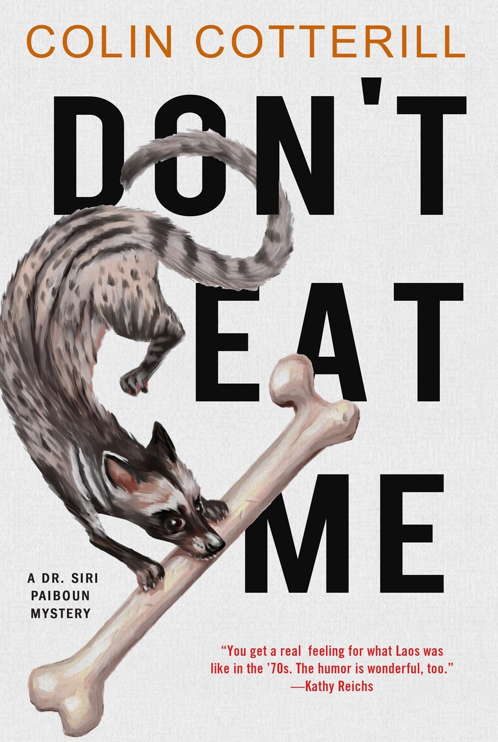 Don't Eat Me (Dr. Siri Paiboun Mystery) by Colin Cotterill, ISBN: 9781616959401