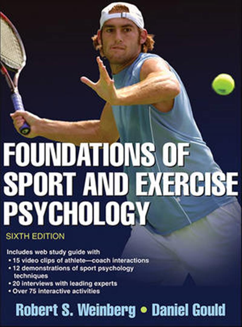Foundations of Sport and Exercise Psychology by Robert S. Weinberg, ISBN: 9781450469814