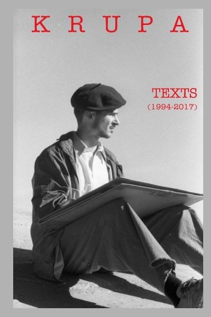 TEXTS (1994-2017) by Alfred Freddy Krupa, ISBN: 9780464989158