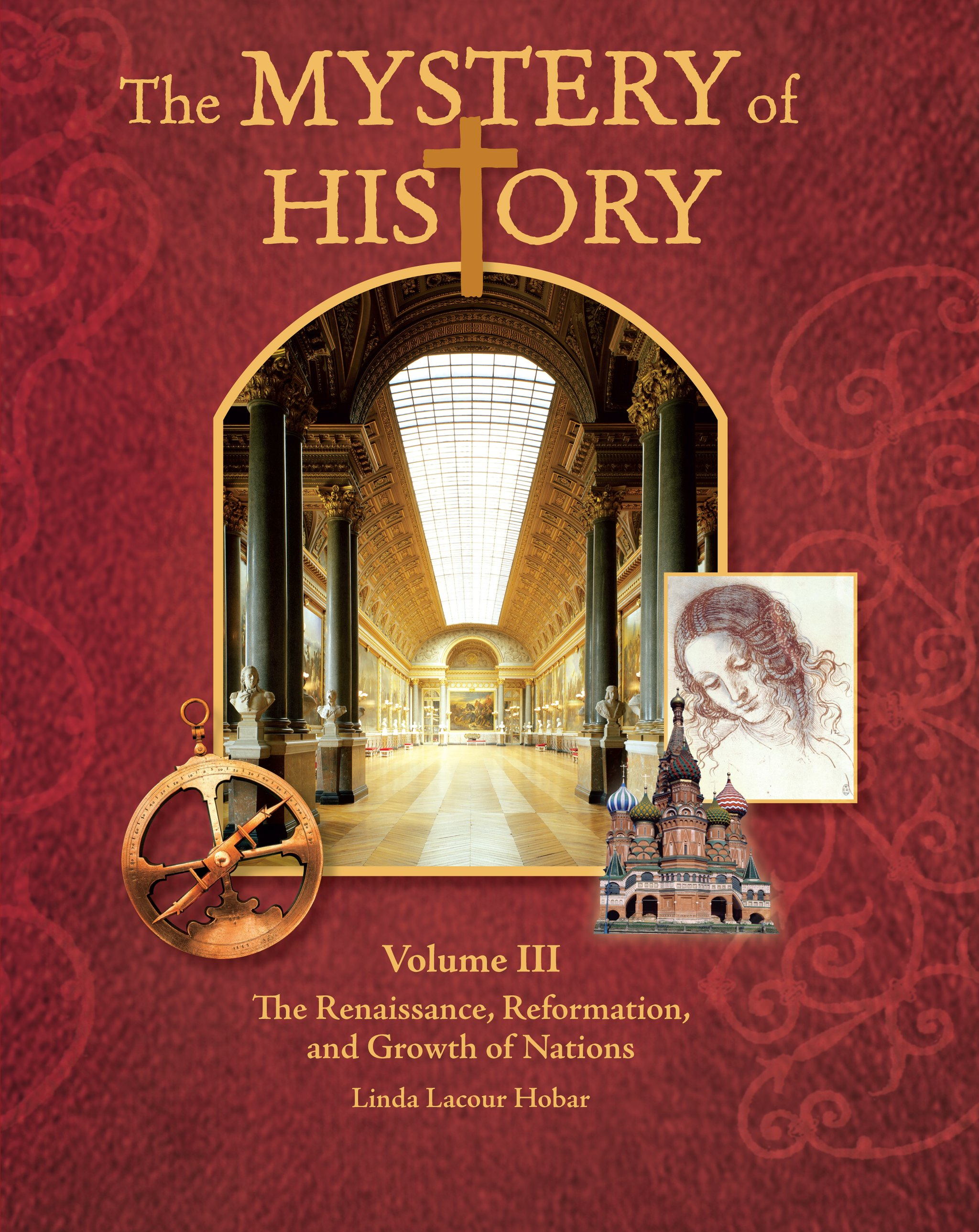 The Mystery of History Volume 3 (VOLUME 3) [Hardcover] by LINDA LCOUR HOBAR