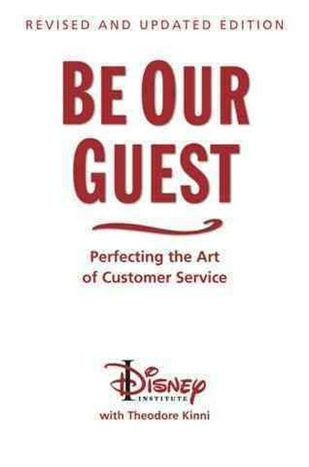 Be Our Guest by Ted Kinni, ISBN: 9781423145844