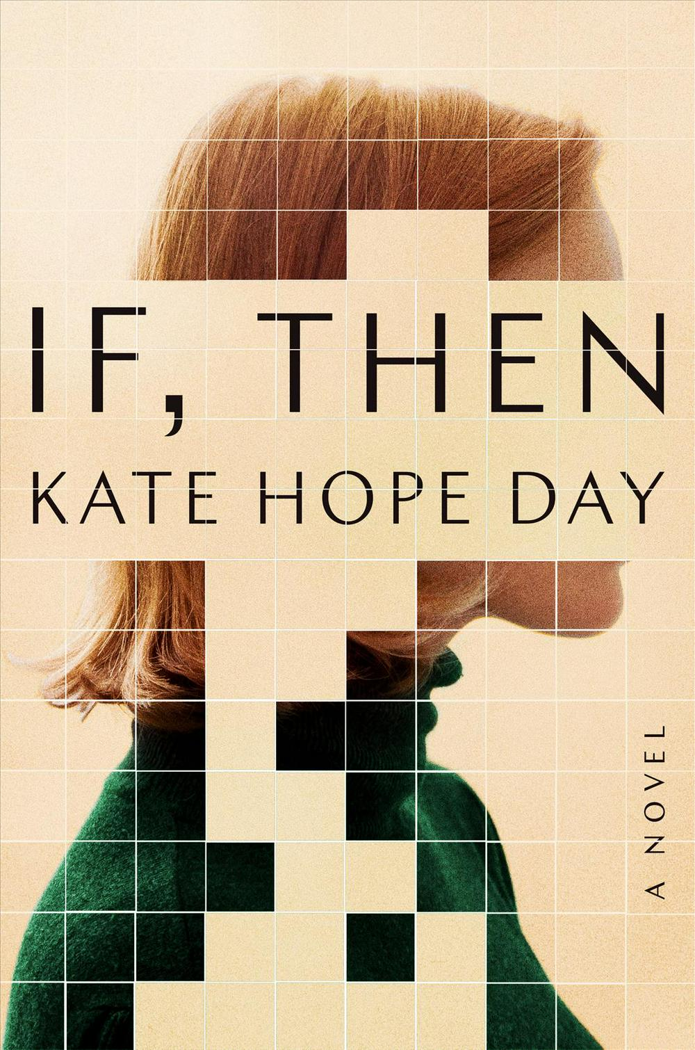 If, Then by Kate Hope Day, ISBN: 9780525511229