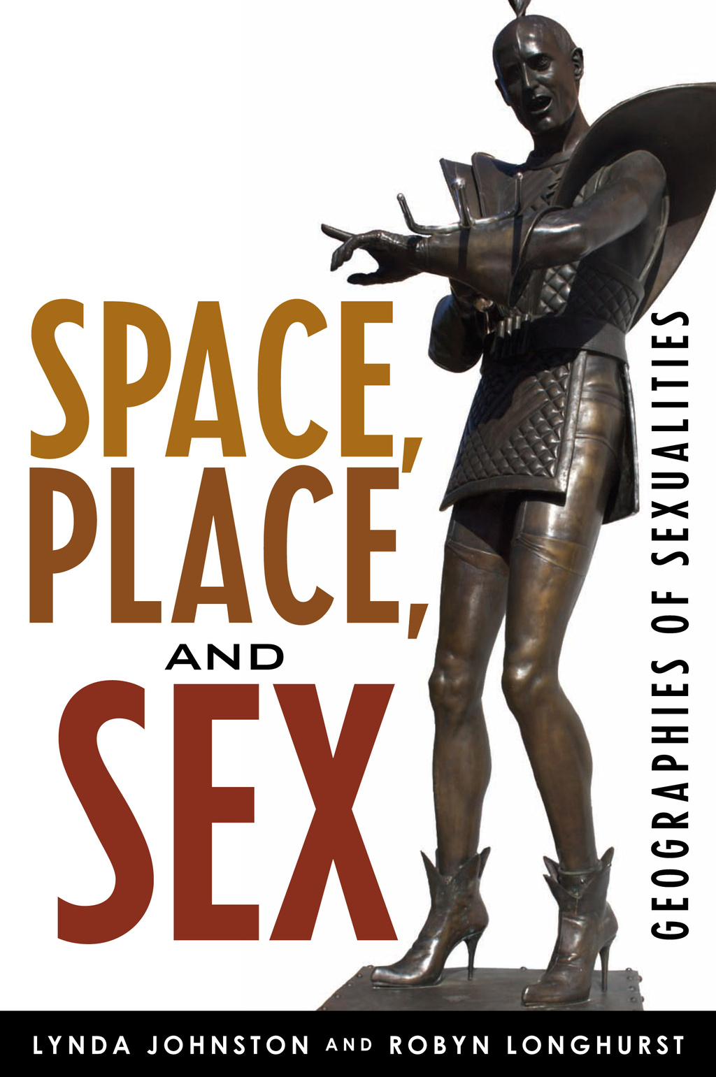 Space, place, and sex : geographies of sexualities