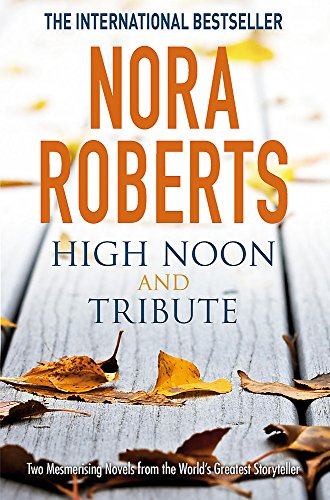 High Noon and Tribute by Nora Roberts, ISBN: 9780349416564