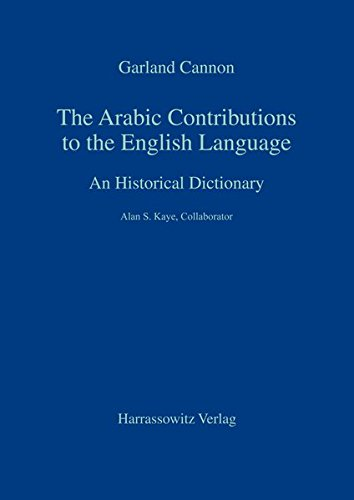 The Arabic Contributions to the English Language by Professor Garland Cannon, ISBN: 9783447034913