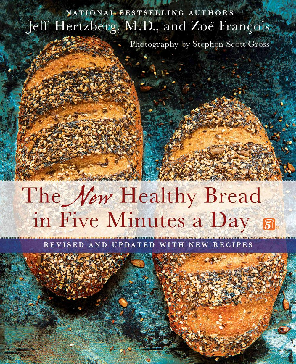New Healthy Bread in Five Minutes a DayRevised and Updated with New Recipes