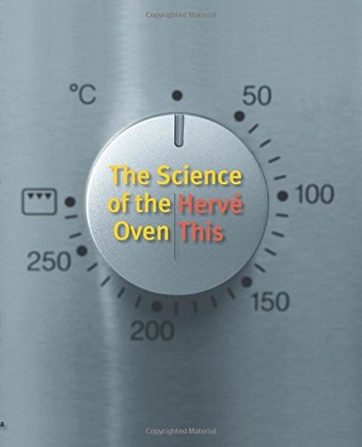 The Science of the Oven by Herve This, ISBN: 9780231147064