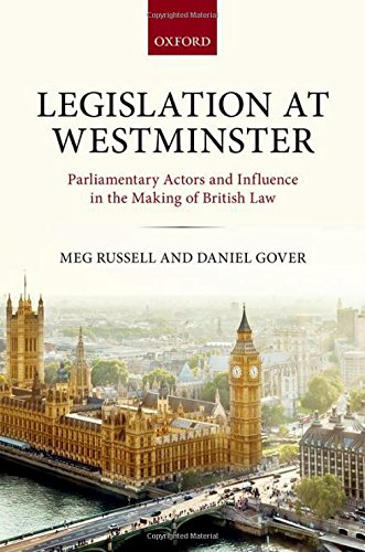 Legislation at WestminsterParliamentary Actors and Influence in the Makin... by Meg Russell,Daniel Gover, ISBN: 9780198753827