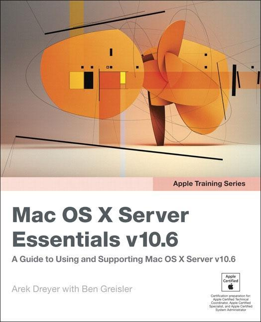 Apple Training Series: Mac OS X Server Essentials V10.6 by Arek Dreyer, ISBN: 9780321635334