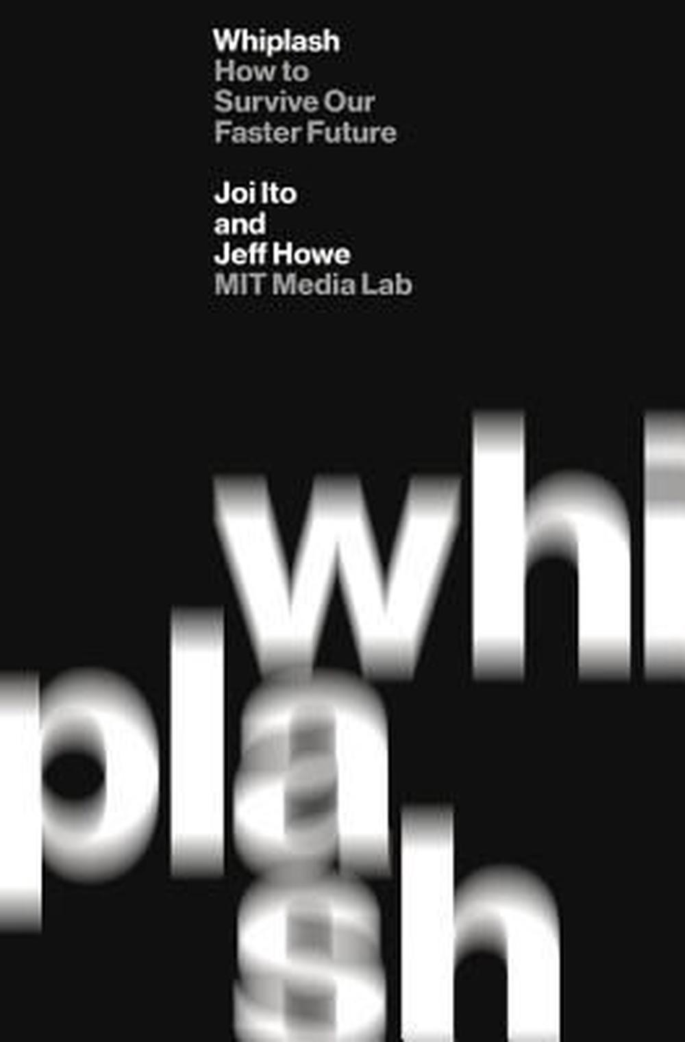 Whiplash by Joi Ito, ISBN: 9781455544592
